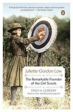Juliette Gordon Low: The Remarkable Founder of the Girl Scouts by Stacy A...