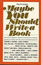 MAYBE YOU SHOULD WRITE A BOOK - Find Out How - Help and Information Right Here