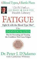 Fatigue: Fight It with the Blood Type Diet Dr. Peter J. D'Adamo's Eat Right 4 Y