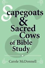 Scapegoats and Sacred Cows of Bible Study by Carole McDonnell (2015, Paperback)
