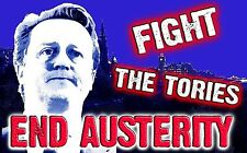 """FIGHT THE TORIES End Austerity FLAG 18"""" X 12"""" Conservative Anti Tory FLAGS"""