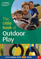 The Little Book of Outdoor Play: Little Books with Big Ideas by Sally Feathersto