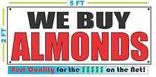 WE BUY ALMONDS Banner Sign NEW Size Best Quality for The $