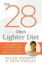 THE  28 DAYS  LIGHTER DIET: YOUR MONTHLY PLAN  TO LOSE WEIGHT , END PMS, and...