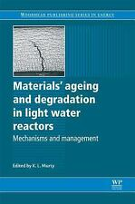 Materials Ageing and Degradation in Light Water Reactors: Mechanisms and Managem