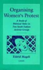 Organising Women's Protest: A Study of Political Styles in Two South Indian Acti