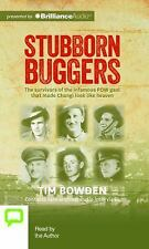 Stubborn Buggers : The Survivors of the Infamous POW Gaol That Made Changi...