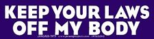 Keep Your Laws Off My Body - Small Pro-Choice Bumper Sticker / Decal