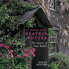 At Home with Beatrix Potter: The Creator of Peter Rabbit, Denyer, Susan