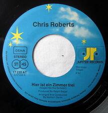 """7"""" Vinyl - CHRIS ROBERTS - Hier ist ein Zimmer frei / Kommst du mit zu mir heute"""