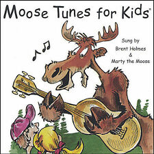 Moose Tunes for Kids Sung By Brent Holmes Marty The Moose 13 Very Silly Songs