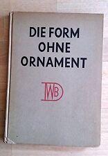 DIE FORM OHNE ORNAMENT 1924 Bauhaus Modernism Wiener Werkstatte Werkbund 1stEd