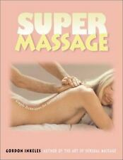 SUPER MASSAGE Simple Techniques for Instant Relaxation