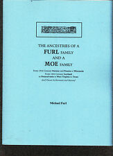 Ancestries of a Furl Family and a Moe Family (Norway/Prussia to Wisconsin etc.)
