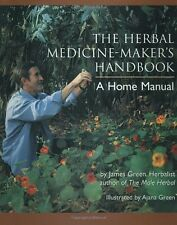 The Herbal Medicine-Makers Handbook:A Home Manual by James Green (Paperback)
