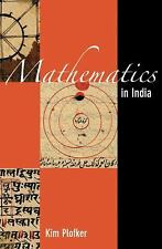 Mathematics in India, 500BCE -1800CE by Kim Plofker (2009, Hardcover)