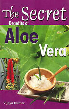 Secret Benefits of Aloe Vera by Vijaya Kumar (Paperback, 2010)