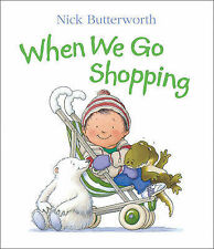 When We Go Shopping by Nick Butterworth (Board book, 1994)