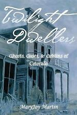 : Ghosts, Ghouls & Goblins of Colorado        Mary Jo Martin       2009