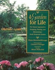 A Garden for Life: The Natural Approach to Designing, Planting, and Maintaining
