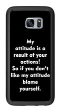 My Attitude Is A DirectResult of Your Actions For Samsung Galaxy S7 Edge G935 Ca