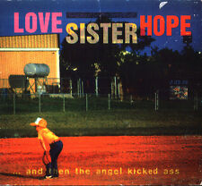Love Sister Hope  ... And Then The Angel Kicked Ass DIGIPAK
