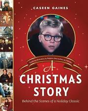 A Christmas Story: Behind the Scenes of a Holiday Classic - Gaines, Caseen - Har