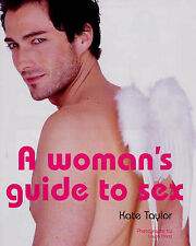 A Woman's Guide to Sex, Kate Taylor