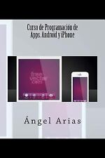 Curso de Programación de Apps. Android y IPhone by Ángel Arias (2014, Paperback)
