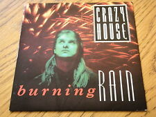 "CRAZY HOUSE - BURNING RAIN  7"" VINYL PS"