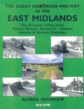 THE GREAT NORTHERN RAILWAY  IN THE EAST MIDLANDS - THE EREWASH VALLE LINES