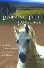Learning Their Language: Intuitive Communication with Animals and Nature Willia