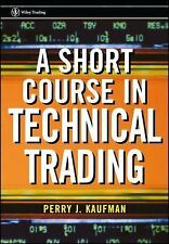 Wiley Trading Ser.: A Short Course in Technical Trading 161 by Perry J....