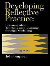 Developing Reflective Practice : Learning about Teaching and Learning Through...