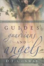 Guides, Guardians and Angels: Enhance Relationships with Your Spiritual Companio