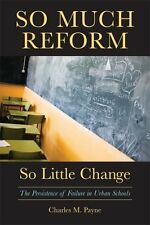 So Much Reform, So Little Change : The Persistence of Failure in Urban...