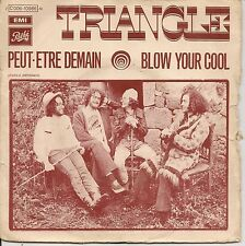 "45 TOURS / 7"" SINGLE--TRIANGLE--PEUT ETRE DEMAIN / BLOW YOUR COOL"