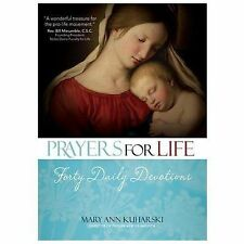 NEW - Prayers for Life: Forty Daily Devotions by Mary Ann Kuharski
