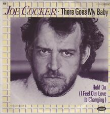 """7"""" Joe Cocker There Goes My Baby / Hold On (I Feel Our Love Is Changing) 80`s"""