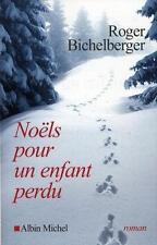 Noëls pour un enfant perdu Bichelberger  Roger Occasion Livre