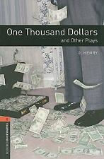 Oxford Bookworms Playscripts: One Thousand Dollars and Other Plays: Level 2: 700