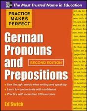 Practice Makes Perfect German Pronouns and Prepositions, Second Edition Practic