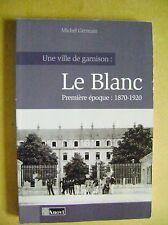 Livre Une ville de garnison Le blanc Première époque 1870-1920 Tome 1 /A31