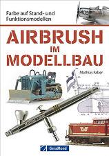 Airbrush Modellbau Farbe auf Standmodelle Funktionsmodelle Modellbau Buch NEU