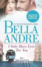 I Only Have Eyes for You by Bella Andre (The Sullivans) (2013, Paperback) FF1707