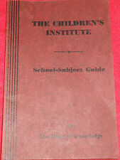 THE CHILDREN'S INSTITUTE SCHOOL SUBJECT GUIDE TO THE BOOK OF KNOWLEDGE