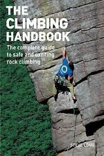 The Climbing Handbook : The Complete Guide to Safe and Exciting Rock Climbing...