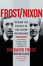 Frost/Nixon : Behind the Scenes of the Nixon Interviews by David Frost (2007,...