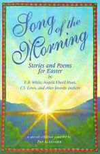 Song of the Morning: Easter Stories and Poems for Children, Lewis, C. S., Hunt,