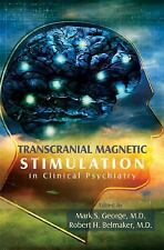 Transcranial Magnetic Stimulation in Clinical Psychiatry (2006, Paperback)